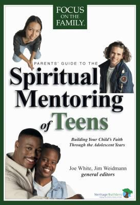 Parents' Guide to the Spiritual Mentoring of Teens