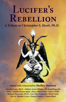 Lucifer's Rebellion: A Tribute to Christopher Hyatt