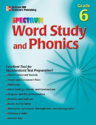 Spectrum Word Study and Phonics, Grade 6 (McGraw-Hill Learning Materials Spectrum)