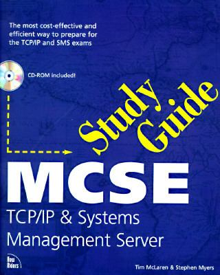 MCSE Study Guide: TCP/IP and SMS