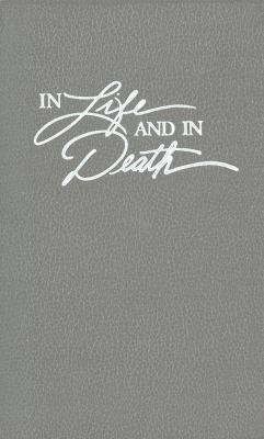 In Life and in Death A Pastoral Guide for Funerals