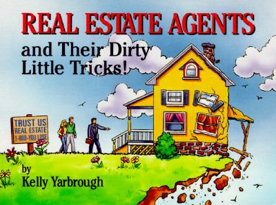 Real Estate Agents and Their Dirty Little Tricks!