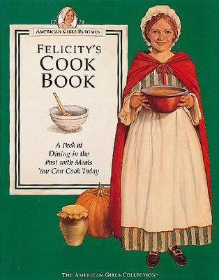 Felicity's Cook Book - Pleasant Company Publications - Paperback