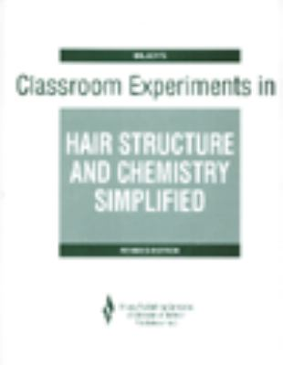 Hair Structure and Chemistry Simplified Lab Experiments