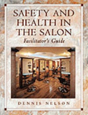 Safety and Health in the Salon Facilitator's Guide