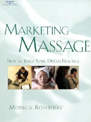 Marketing Massage How to Build Your Dream Practice