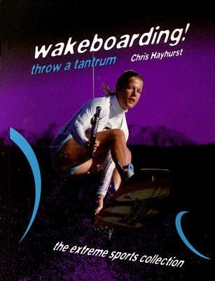 Wakeboarding! Throw a Tantrum