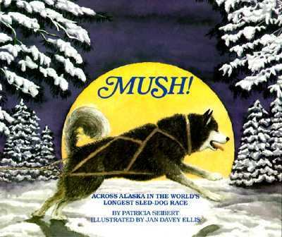 Mush!: Across Alaska in the World's Longest Sled Dog Race - Patricia Seibert - Paperback - REPRINT