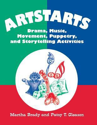 Artstarts Drama, Music, Movement, Puppetry, and Storytelling Activities/Grades K-6