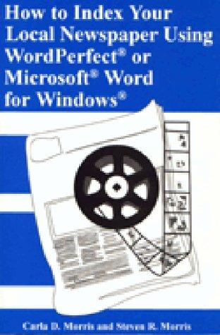 How to Index Your Local Newspaper Using Wordperfect or Microsoft Word for Windows