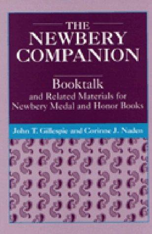 The Newbery Companion: Booktalks and Related Materials for Newbery Medal and Honor Books