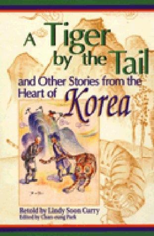 A Tiger by the Tail and Other Stories from the Heart of Korea (World Folklore Series)