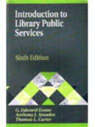 Introduction to Library Public Services (Library and Information Science Text Series)