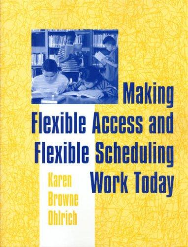 Making Flexible Access and Flexible Scheduling Work Today
