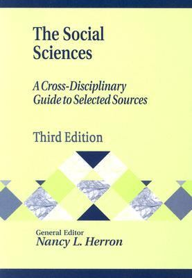 Social Sciences A Cross-Disciplinary Guide to Selected Sources