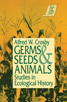 Germs Seeds & Animals Studies in Ecological History