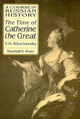 Time of Catherine the Great A Course in Russian History