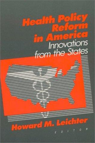 Health Policy Reform in America: Innovations from the States