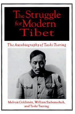 Struggle for Modern Tibet The Autobiography of Tashi Tsering