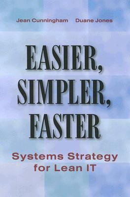 Easier, Simpler, Faster Systems Strategies for Lean It