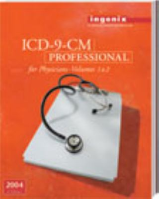 2004 Icd-9-Cm Professional for Physicians  International Classification of Diseases, 9th Revision, Clinical Modification, Effective October 1, 2002-September 30, 2