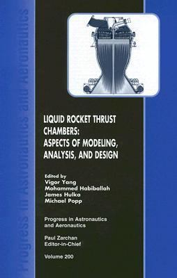 Liquid Rocket Thrust Chambers Aspects of Modeling, Analysis, and Design