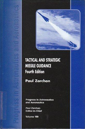 Tactical and Strategic Missile Guidance, Fourth Edition (Progress in Astronautics and Aeronautics)