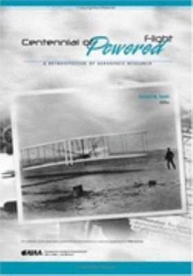 Centennial of Powered Flight A Retospective of Aerospace Research