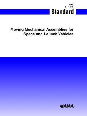 Moving Mechanical Assemblies for Space And Launch Vehicles