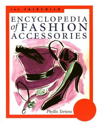 Fairchild Encyclopedia of Fashion Accessories