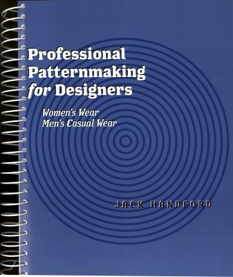 Professional Patternmaking for Designers: Women's Wear and Men's Casual Wear