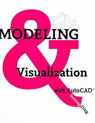 Modeling and Visualization with AutoCAD