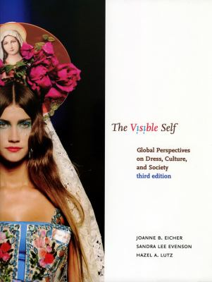 The Visible Self: Global Perspectives of Dress, Culture, and Society