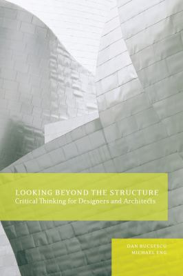 Thinking Outside the Structure: Critical Thinking for Designers & Architects
