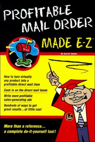Profitable Mail Order Made E-Z (Made E-Z guides)