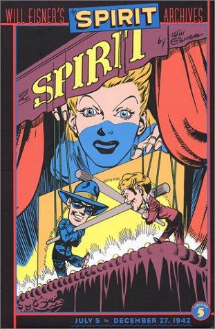 The Spirit Archives, Volume 5, July 5 to December 27, 1942