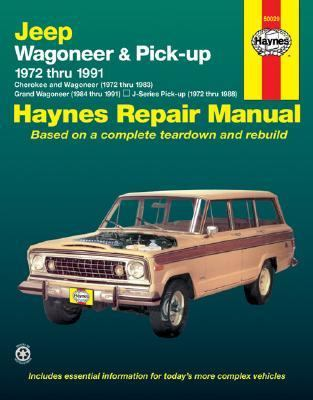 Jeep Wagoneer and Pickup, 1972-1991 (Haynes Repair Manuals)