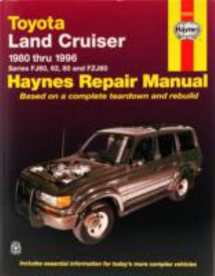 Toyota Land Cruiser Automotive Repair Manual Models Covered  Fj60, Fj62 and Fzj80 Series Land Crusier 1980 Through 1996