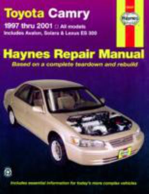 Toyota Camry and Lexus Es 300 Automotive Repair Manual Models Covered  All Toyota Camry, Avalon and Camry Solara and Lexus Es 300 Models 1997 Through 2001
