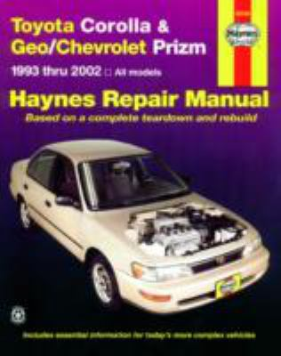 Toyota Corolla and Geo/Chev Prizm Auto Repair Manual 93-02 (Haynes Repair Manuals)