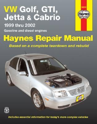 Vw Golf, Gti, Jetta and Cabrio Automotive Repair Manual Models Covered Wvgilf, Gti, Jetta and Cabrio 1999 Through 2002