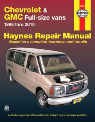 Chevrolet & GMC Full-Size Vans: 1996 thru 2010 (Haynes Repair Manual)