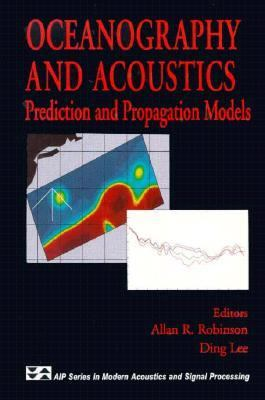 Oceanography and Acoustics Prediction and Propagation Models