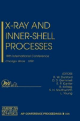 X-Ray and Inner-Shell Process 18th International Conference, Chicago, Illinois August 1999