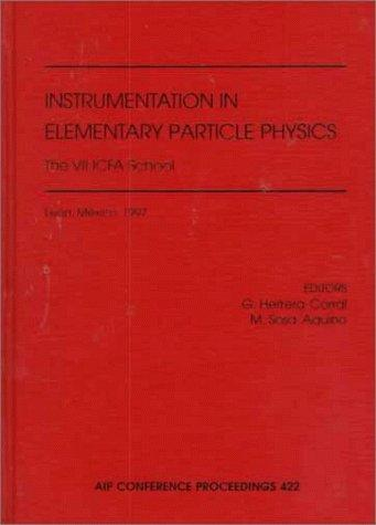 Instrumentation in Elementary Particle Physics: The VII ICFA School (AIP Conference Proceedings)