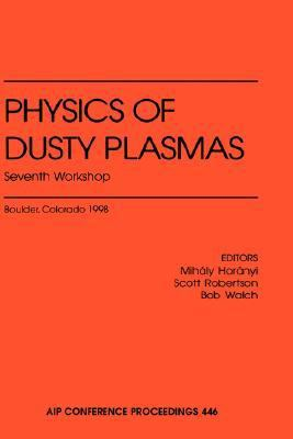 Physics of Dusty Plasmas Seventh Workshop