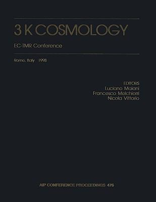 3 K Cosmology Ec-Tmr Conference Rome, Italy October 1998