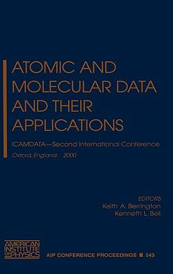 Atomic and Molecular Data and Their Applications Icamdata--Second International Conference Oxford, England 26-30 March 2000
