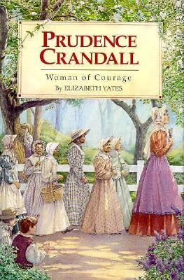 Prudence Crandall: Woman of Courage - Elizabeth Yates - Hardcover