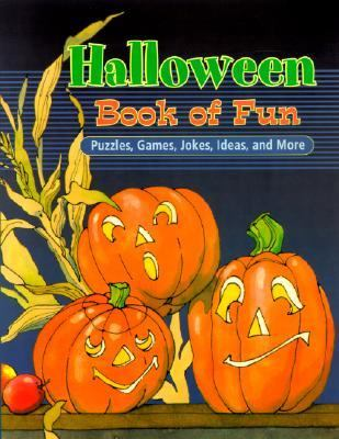 Halloween Book of Fun Puzzles, Games, Jokes, Ideas, and More